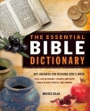 The Essential Bible Dictionary: Key Insights for Reading God's Word (Essential Bible Companion Series)