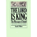 The Lord is King: The message of Daniel (The Bible speaks today)
