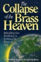The Collapse of the Brass Heaven: Rebuilding Our Worldview to Embrace the Power of God