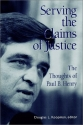 Serving the Claims of Justice : The Thoughts of Paul B. Henry
