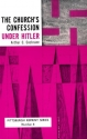 The Church's Confession Under Hitler (Pittsburgh reprint series ; no. 4)