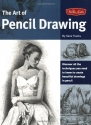 The Art of Pencil Drawing (Collector's Series)