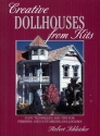 Creative Dollhouses from Kits: Easy Techniques and Tips for Finishing and Customizing Dollhouses