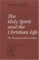 The Holy Spirit and the Christian Life (LTE) (Library of Theological Ethics)