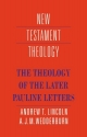 The Theology of the Later Pauline Letters (New Testament Theology)
