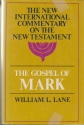 The Gospel According to Mark: The English Text with Introduction, Exposition, and Notes (New International Commentary on the New Testament)