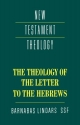 The Theology of the Letter to the Hebrews (New Testament Theology)
