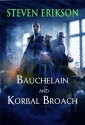 Bauchelain and Korbal Broach: Three Short Novels of the Malazan Empire, Volume One (Malazan Empire Novels)