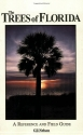 The Trees of Florida: A Reference and Field Guide (Reference and Field Guides)
