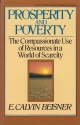 Prosperity and Poverty: The Compassionate Use of Resources in a World of Scarcity (Turning Point Christian Worldview Series)