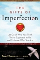 The Gifts of Imperfection: Let Go of Wh...