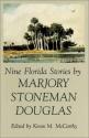 Nine Florida Stories by Marjory Stoneman Douglas (Florida Sand Dollar Books)