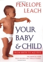 Your Baby and Child: From Birth to Age Five (Revised Edition)