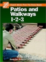 Patios and Walkways 1-2-3: Design and Build Beautiful Outdoor Living Spaces (Expert Advice from the Home Depot)