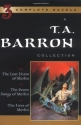 A T. A. Barron Collection: The Lost Years of Merlin; The Seven Songs of Merlin; The Fires of Merlin