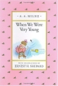 When We Were Very Young (Pooh Original Edition)