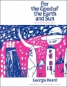 For the Good of the Earth and Sun: Teaching Poetry (Heinemann/Cassell Language & Literacy)
